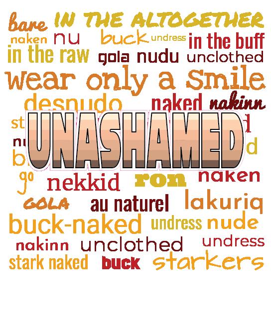 Naked Unashamed